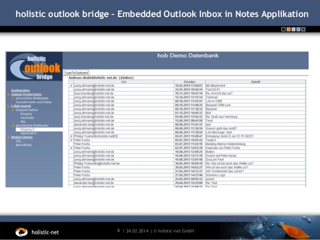 holistic outlook bridge – Embedded Outlook Inbox in Notes Applikation  8 | 24.02.2014 | © holistic-net GmbH