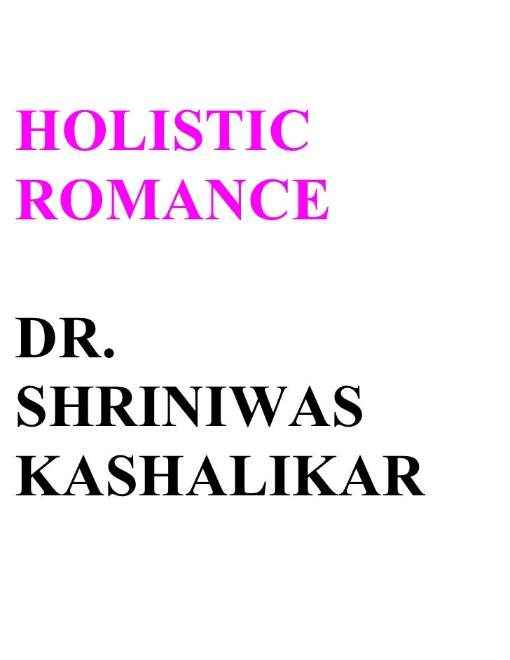 HOLISTIC ROMANCE  DR. SHRINIWAS KASHALIKAR