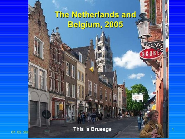 The Netherlands and Belgium, 2005 This is Brueege
