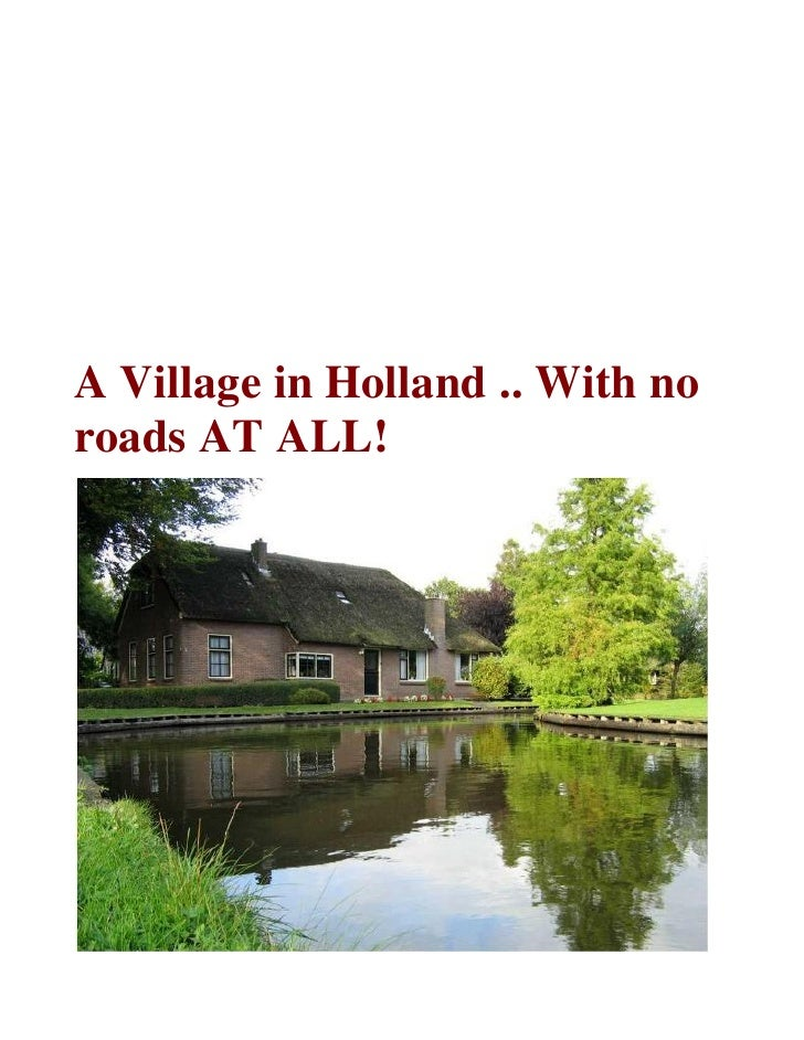 A Village in Holland .. With no roads AT ALL!