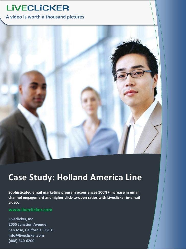 A video is worth a thousand pictures Case Study: Holland America Line Sophisticated email marketing program experiences 10...