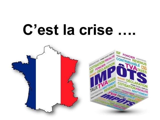 C'est la crise ….