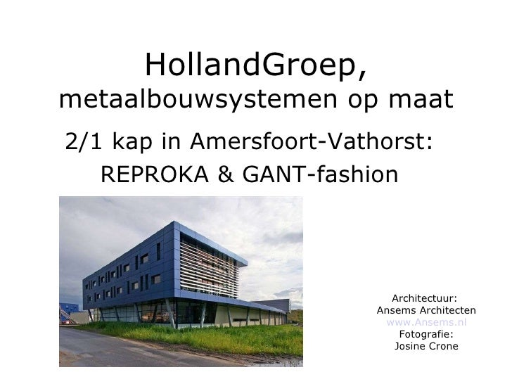 HollandGroep,  metaalbouwsystemen op maat 2/1 kap in Amersfoort-Vathorst: REPROKA & GANT-fashion Architectuur:  Ansems Arc...