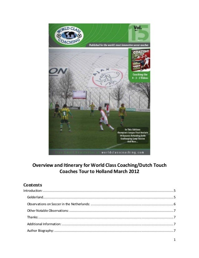 1 Overview and Itinerary for World Class Coaching/Dutch Touch Coaches Tour to Holland March 2012 Contents Introduction: .....
