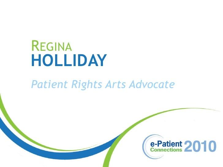 REGINA HOLLIDAY Patient Rights Arts Advocate