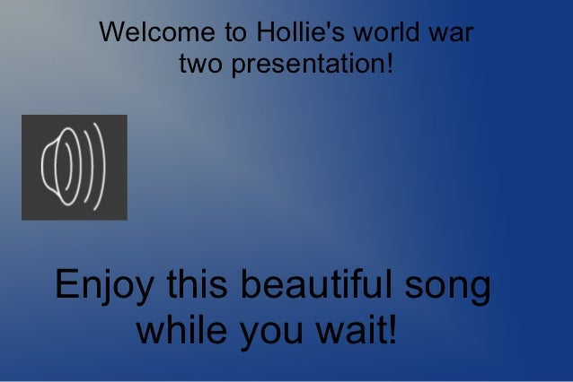 Welcome to Hollies world war       two presentation!Enjoy this beautiful song    while you wait!