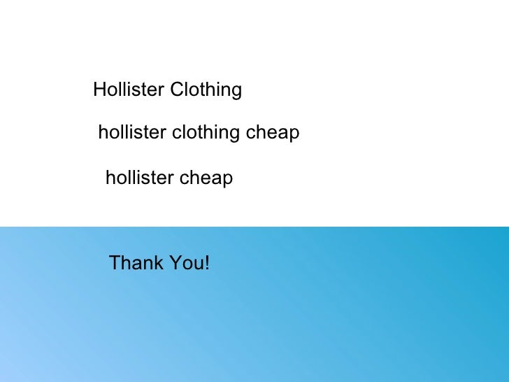 Hollister Sweaters Hollister Hoodies Hollister Shirts Hollister Jacket Hollister Pants Hollister Jeans: Hollister Clothing Cheap