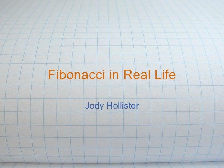 Fibonacci in Real Life Jody Hollister