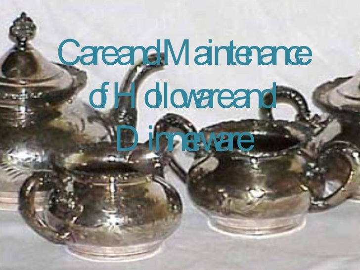 Care and Maintenance of Holloware and Dinnerware