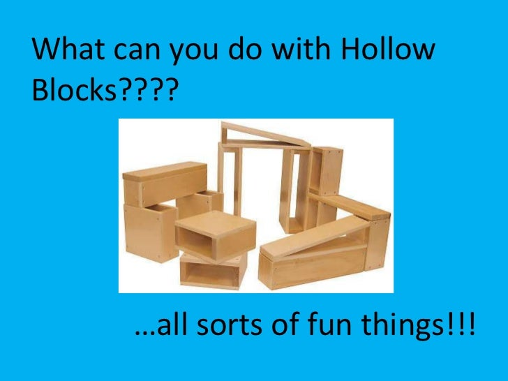 What can you do with Hollow Blocks????<br />…all sorts of fun things!!!<br />