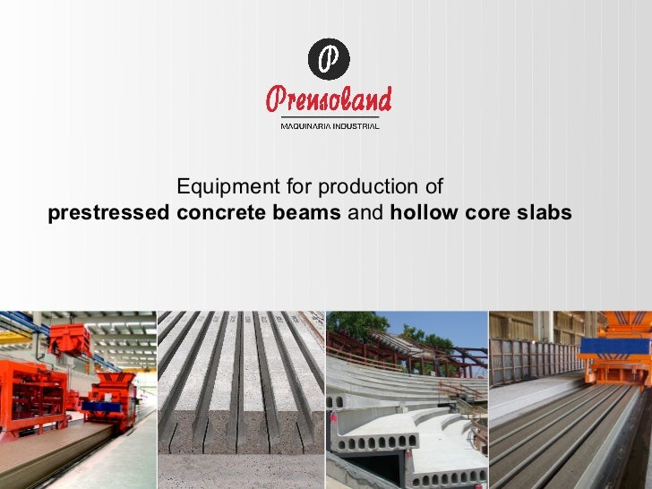 Equipment for production ofprestressed concrete beams and hollow core slabs