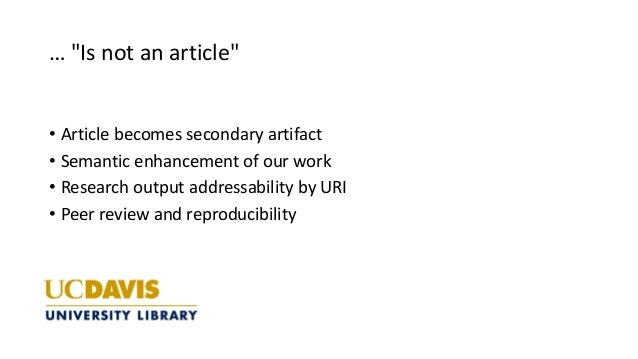 """… """"Is not an article"""" • Article becomes secondary artifact • Semantic enhancement of our work • Research output addressabi..."""