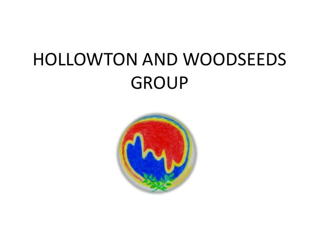 HOLLOWTON AND WOODSEEDS        GROUP