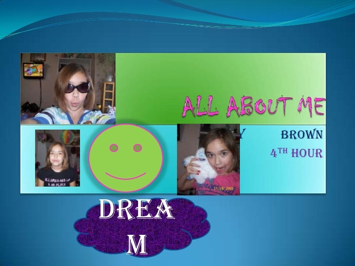 ALL ABOUT ME <br />Holly brown <br />4th hour <br />dream<br />