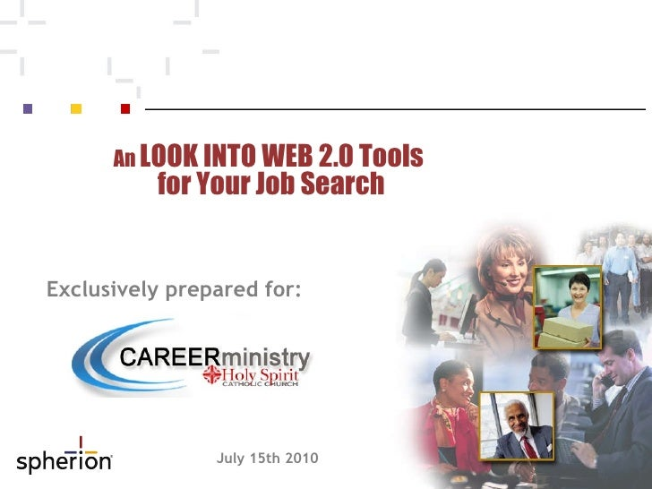 Exclusively prepared for: July 15th 2010 An  LOOK INTO WEB 2.0 Tools  for Your Job Search