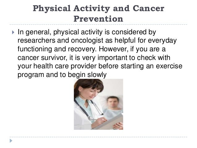 a report on the role of physical activity in the prevention of breast cancer in women In breast and colorectal cancer prevention is  white women who had a sister with breast cancer,  physical activity, and smoking breast cancer.