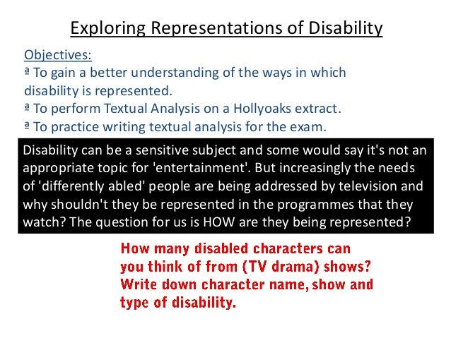 Exploring Representations of DisabilityObjectives:ª To gain a better understanding of the ways in whichdisability is repre...