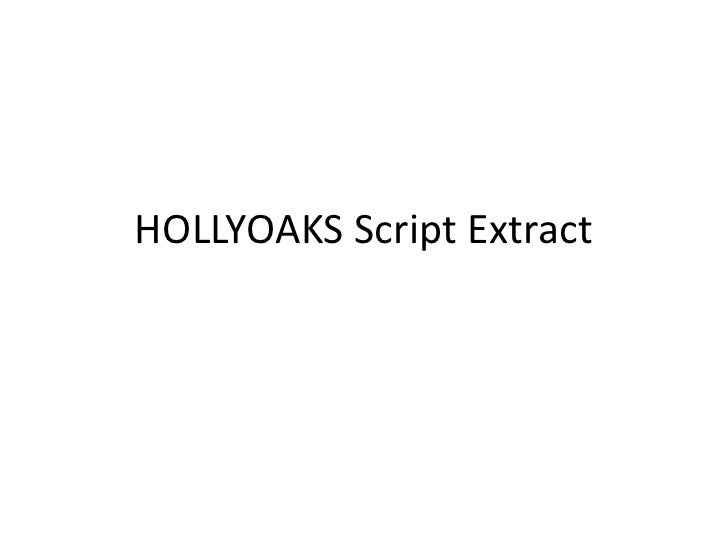 HOLLYOAKS Script Extract<br />