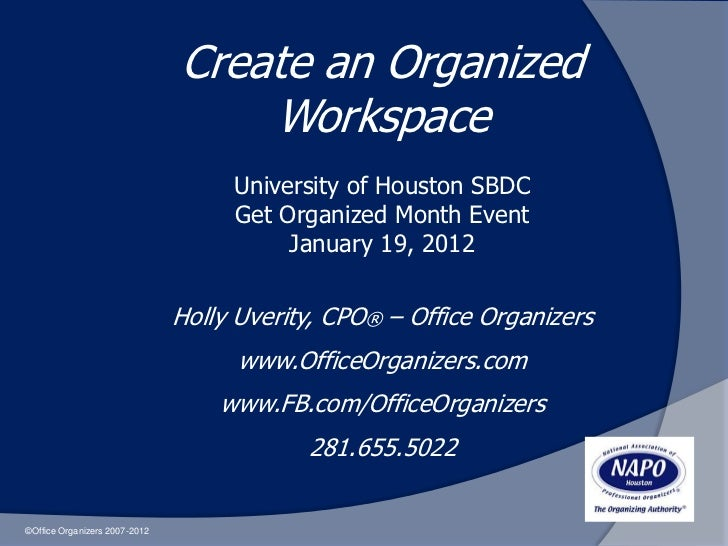 Create an Organized                                   Workspace                                    University of Houston S...