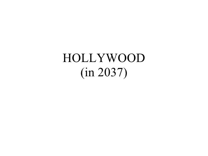 HOLLYWOOD (in 2037)