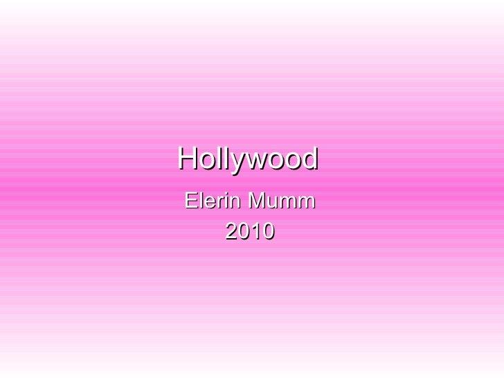 Hollywood Elerin Mumm 2010
