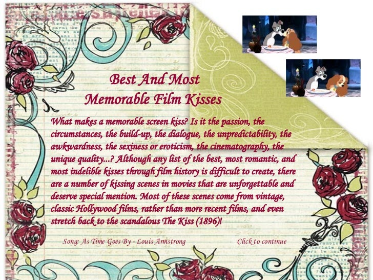 Best And Most Memorable Film Kisses  What makes a memorable screen kiss? Is it the passion, the circumstances, the build -...
