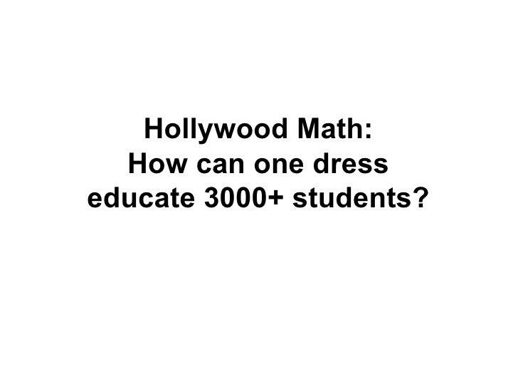 Hollywood Math: How can one dress educate 3000+ students?