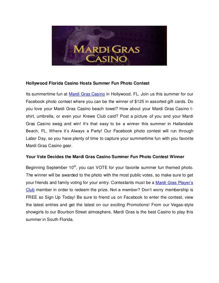 Hollywood Florida Casino Hosts Summer Fun Photo ContestIts summertime fun at Mardi Gras Casino in Hollywood, FL. Join us t...