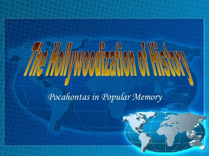 Pocahontas in Popular Memory The Hollywoodization of History