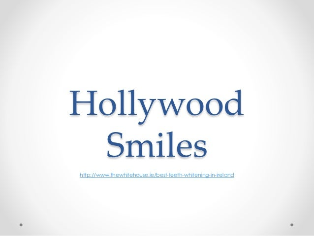 Hollywood Smiles http://www.thewhitehouse.ie/best-teeth-whitening-in-ireland