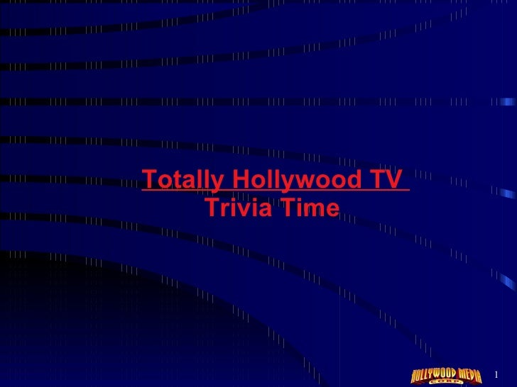 Totally Hollywood TV  Trivia Time