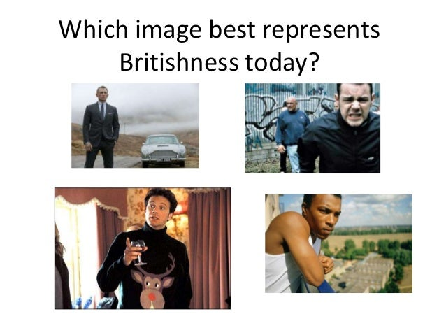 Which image best represents    Britishness today?