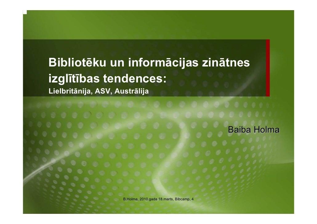 Bibliotēku un informācijas zinātnes izglītības tendences: Lielbritānija, ASV, Austrālija                                  ...