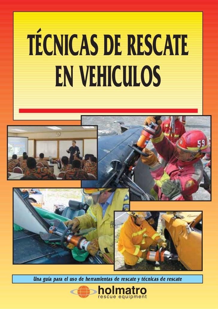TÉCNICAS DE RESCATE   EN VEHICULOSUna guía para el uso de herramientas de rescate y técnicas de rescate