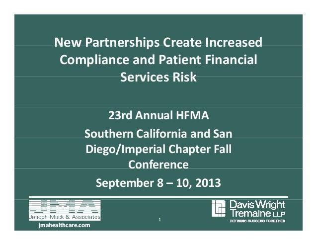 New Partnerships Create IncreasedNewPartnershipsCreateIncreased ComplianceandPatientFinancial Services RiskService...
