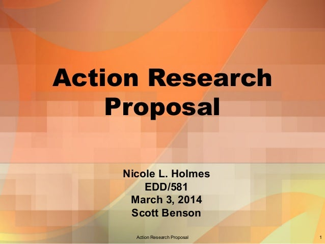 Holmes Action Research Proposal Edd581