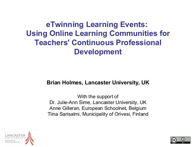 eTwinning Learning Events: Using Online Learning Communities for Teachers' Continuous Professional Development Brian Holme...