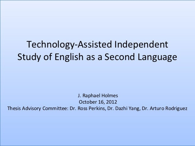 Technology-Assisted Independent    Study of English as a Second Language                               J. Raphael Holmes  ...
