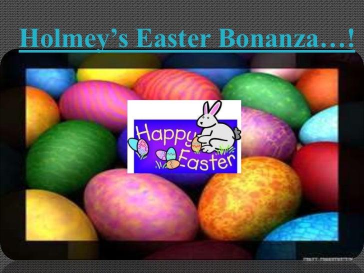 Holmey's Easter Bonanza…!<br />