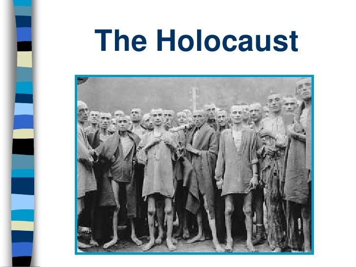The Holocaust<br />