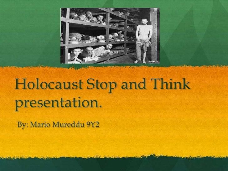 Holocaust Stop and Thinkpresentation.By: Mario Mureddu 9Y2