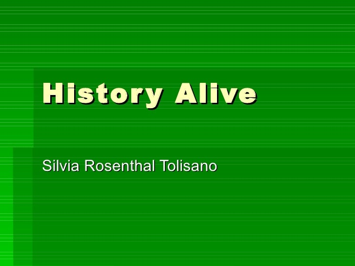History Alive Silvia Rosenthal Tolisano