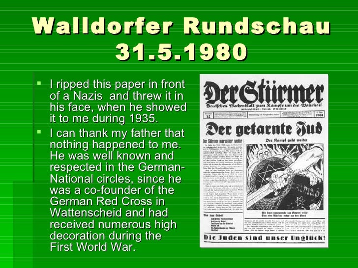 Walldorfer Rundschau 31.5.1980 <ul><li>I ripped this paper in front of a Nazis  and threw it in his face, when he showed i...
