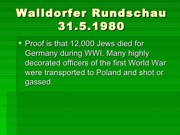 Walldorfer Rundschau 31.5.1980 <ul><li>Proof is that 12,000 Jews died for Germany during WWI. Many highly decorated office...