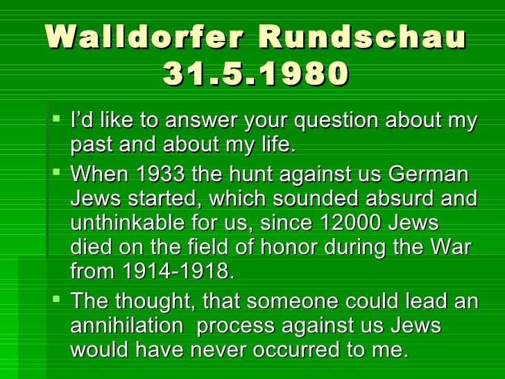 Walldorfer Rundschau 31.5.1980 <ul><li>I'd like to answer your question about my past and about my life. </li></ul><ul><li...