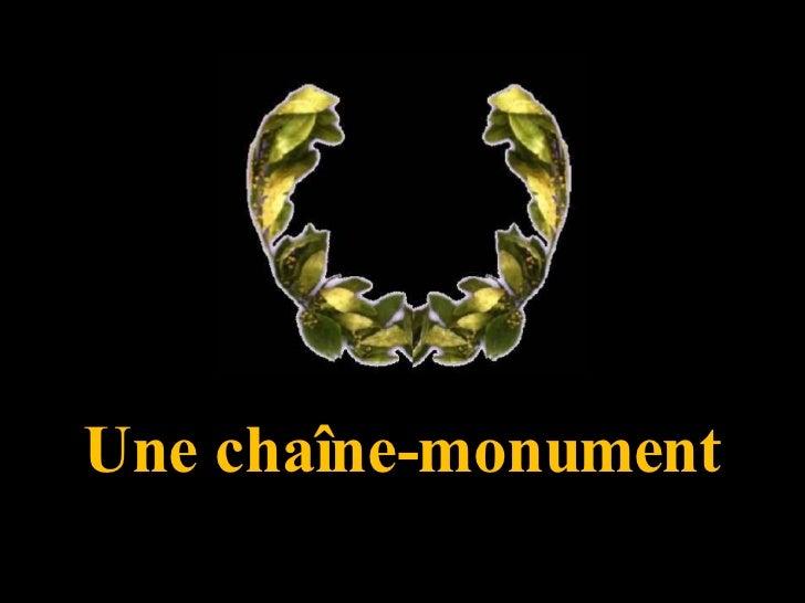 Une chaîne-monument