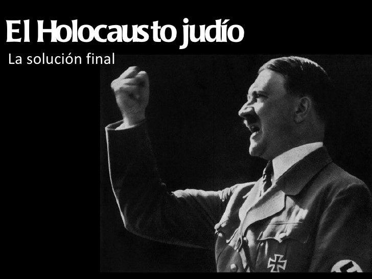 El Holocausto judíoLa solución final