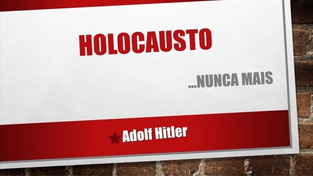 O QUE É HOLOCAUSTO? Holos (todo) Kaustro (queimado)