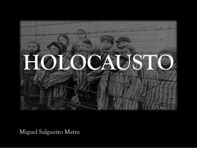 HOLOCAUSTO Miguel Salgueiro Meira