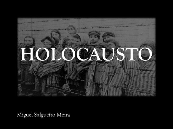 HOLOCAUSTOMiguel Salgueiro Meira